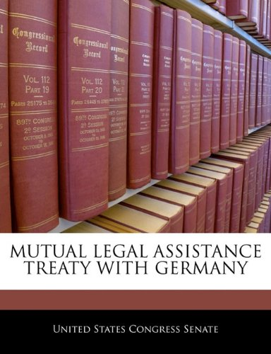 9781240388370: MUTUAL LEGAL ASSISTANCE TREATY WITH GERMANY