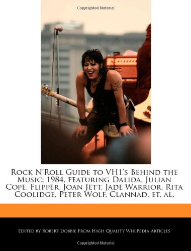 9781240403714: Rock N'Roll Guide to Vh1's Behind the Music: 1984, Featuring Dalida, Julian Cope, Flipper, Joan Jett, Jade Warrior, Rita Coolidge, Peter Wolf, Clannad