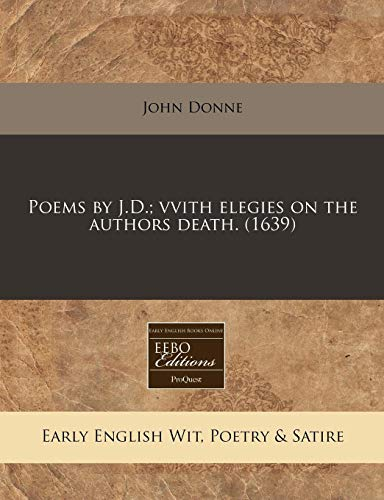 9781240404100: Poems by J.D.; vvith elegies on the authors death. (1639)