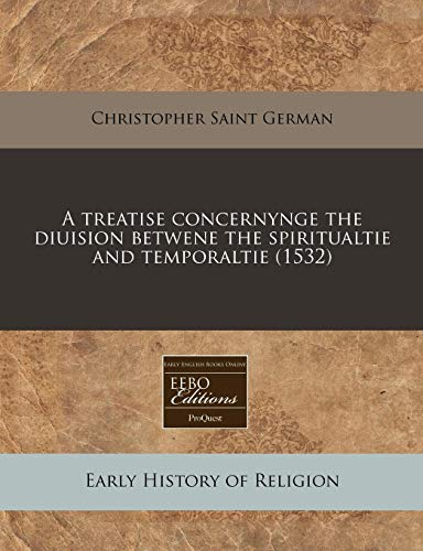 9781240408795: A treatise concernynge the diuision betwene the spiritualtie and temporaltie (1532)