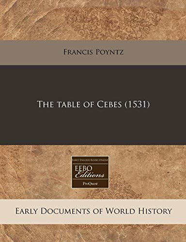 The table of Cebes (1531): Poyntz, Francis