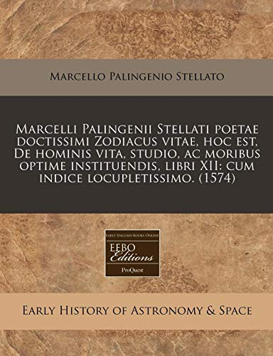 Marcelli Palingenii Stellati poetae doctissimi Zodiacus vitae,: Marcello Palingenio Stellato