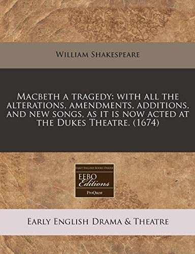 Macbeth a Tragedy: With All the Alterations,: William Shakespeare