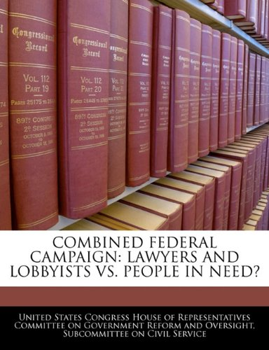 9781240433896: COMBINED FEDERAL CAMPAIGN: LAWYERS AND LOBBYISTS VS. PEOPLE IN NEED?
