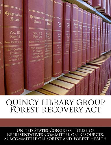9781240444236: Quincy Library Group Forest Recovery Act