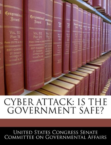 9781240461523: CYBER ATTACK: IS THE GOVERNMENT SAFE?