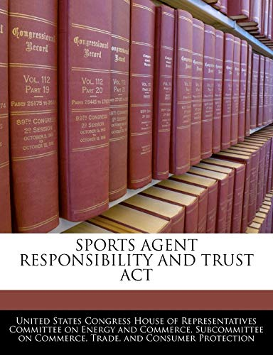 Sports Agent Responsibility And Trust Act: BiblioGov