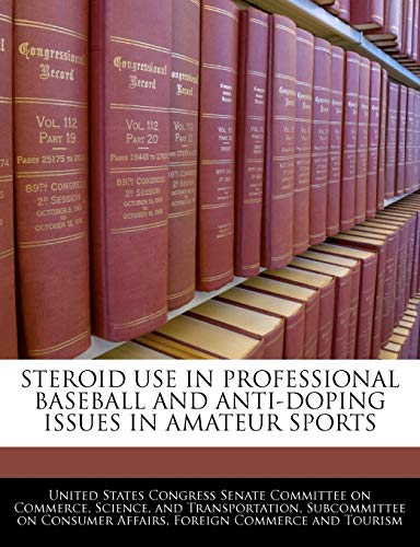 9781240475186: Steroid Use In Professional Baseball And Anti-doping Issues In Amateur Sports
