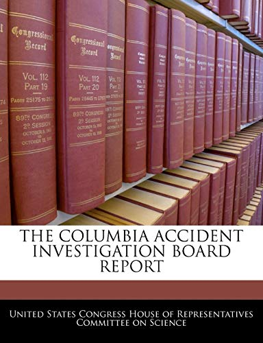 9781240485598: THE COLUMBIA ACCIDENT INVESTIGATION BOARD REPORT