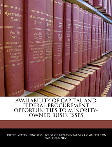 9781240489305: Availability Of Capital And Federal Procurement Opportunities To Minority-owned Businesses