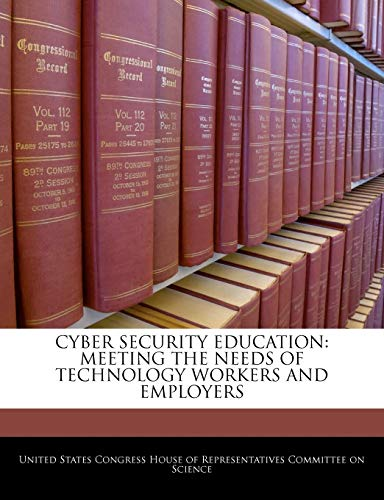 9781240490769: Cyber Security Education: Meeting The Needs Of Technology Workers And Employers