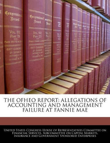 9781240493005: THE OFHEO REPORT: ALLEGATIONS OF ACCOUNTING AND MANAGEMENT FAILURE AT FANNIE MAE