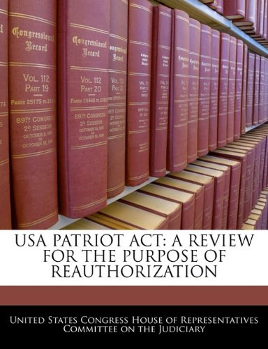 9781240502585: USA PATRIOT ACT: A REVIEW FOR THE PURPOSE OF REAUTHORIZATION