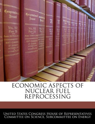 9781240504749: ECONOMIC ASPECTS OF NUCLEAR FUEL REPROCESSING