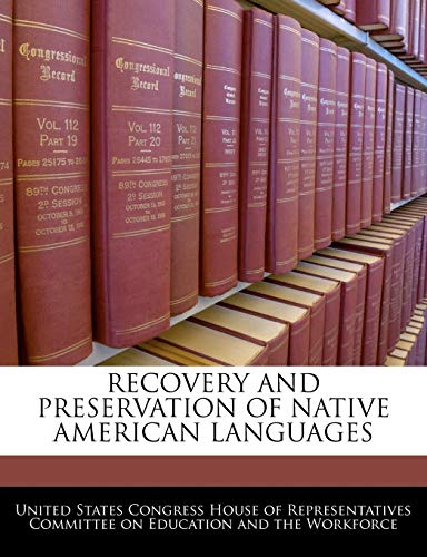 RECOVERY AND PRESERVATION OF NATIVE AMERICAN LANGUAGES