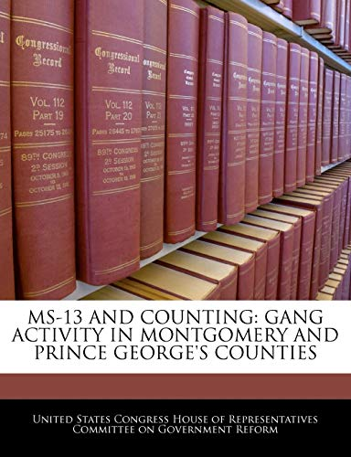 9781240511556: Ms-13 And Counting: Gang Activity In Montgomery And Prince George's Counties