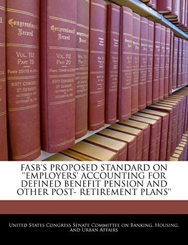 Fasb's Proposed Standard On 'employers' Accounting For Defined Benefit Pension And ...
