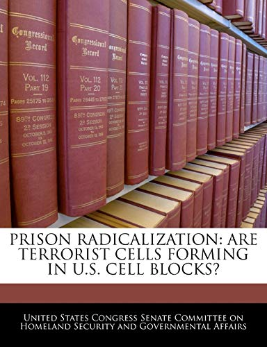 9781240524877: Prison Radicalization: Are Terrorist Cells Forming In U.S. Cell Blocks?