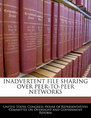 9781240533435: INADVERTENT FILE SHARING OVER PEER-TO-PEER NETWORKS