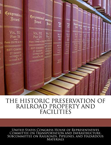 The Historic Preservation of Railroad Property and
