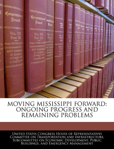 9781240537006: MOVING MISSISSIPPI FORWARD: ONGOING PROGRESS AND REMAINING PROBLEMS