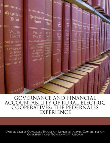 9781240541126: GOVERNANCE AND FINANCIAL ACCOUNTABILITY OF RURAL ELECTRIC COOPERATIVES: THE PEDERNALES EXPERIENCE