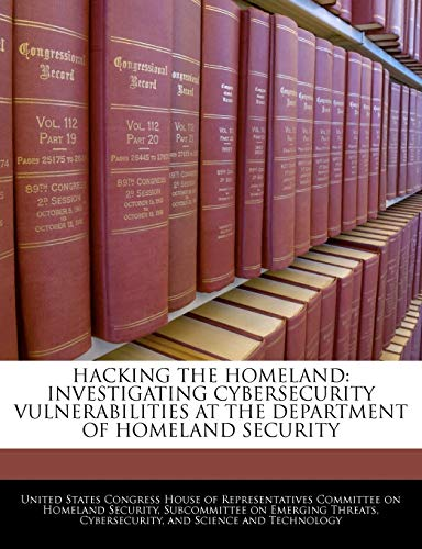Hacking The Homeland: Investigating Cybersecurity Vulnerabilities At The Department Of Homeland ...