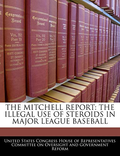 9781240543281: The Mitchell Report: The Illegal Use Of Steroids In Major League Baseball
