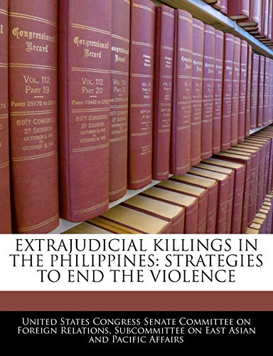 9781240546909: Extrajudicial Killings In The Philippines: Strategies To End The Violence