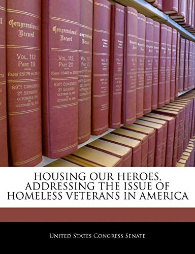 Housing Our Heroes, Addressing the Issue of