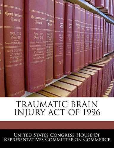 9781240592654: Traumatic Brain Injury Act Of 1996