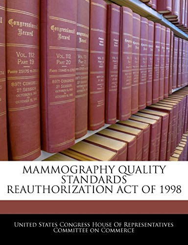 9781240597727: Mammography Quality Standards Reauthorization Act Of 1998