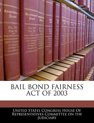 9781240609895: Bail Bond Fairness Act Of 2003