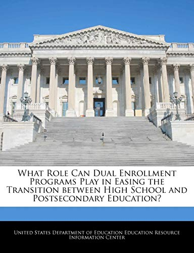 What Role Can Dual Enrollment Programs Play: BiblioGov