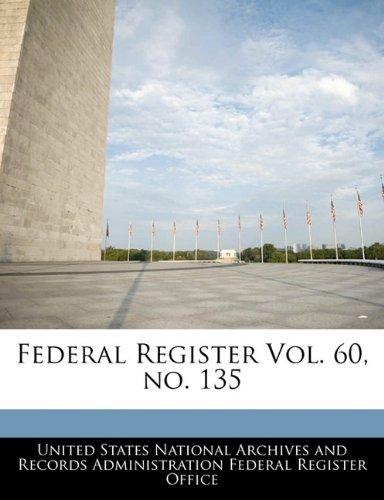 9781240631384: Federal Register Vol. 60, no. 135