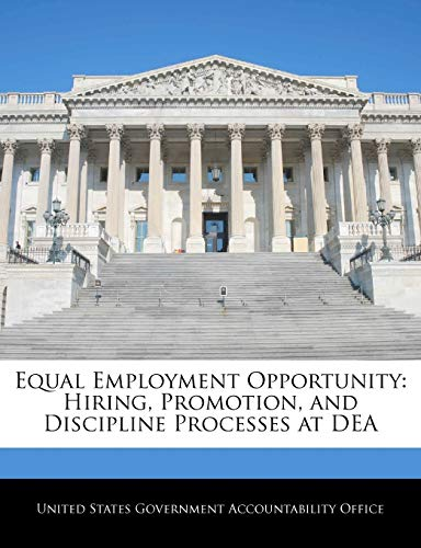 9781240682720: Equal Employment Opportunity: Hiring, Promotion, and Discipline Processes at DEA