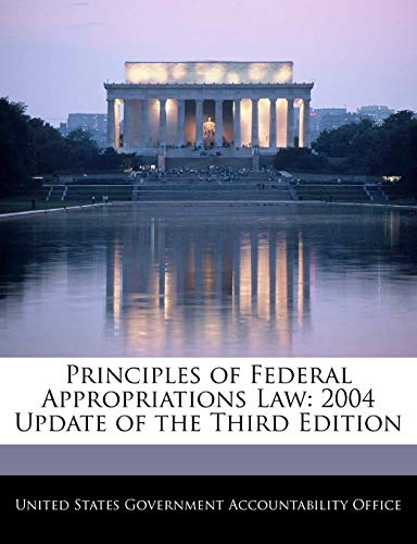 Principles of Federal Appropriations Law: 2004 Update of the Third Edition: BiblioGov