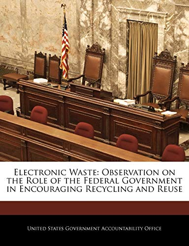 9781240699117: Electronic Waste: Observation on the Role of the Federal Government in Encouraging Recycling and Reuse