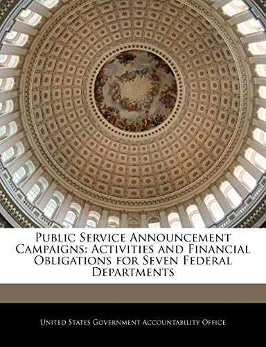 9781240701902: Public Service Announcement Campaigns: Activities and Financial Obligations for Seven Federal Departments