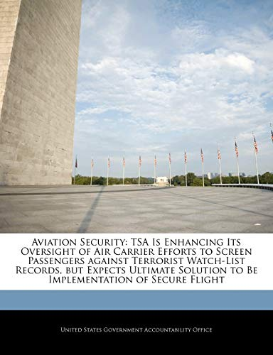 Aviation Security: TSA Is Enhancing Its Oversight of Air Carrier Efforts to Screen Passengers ...