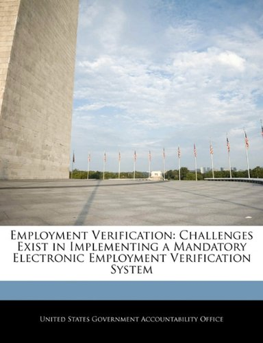 9781240720231: Employment Verification: Challenges Exist in Implementing a Mandatory Electronic Employment Verification System