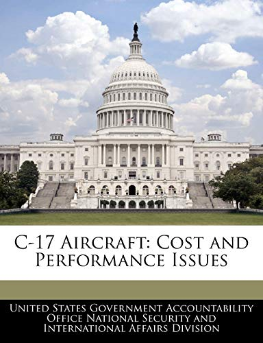C-17 Aircraft: Cost and Performance Issues: BiblioGov