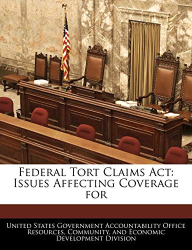 9781240742066: Federal Tort Claims Act: Issues Affecting Coverage for