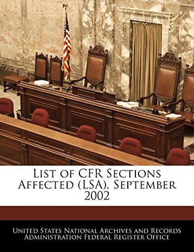 9781240759118: List of CFR Sections Affected (LSA), September 2002
