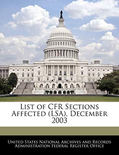 9781240759354: List of CFR Sections Affected (LSA), December 2003