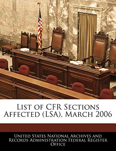 9781240759460: List of CFR Sections Affected (LSA), March 2006