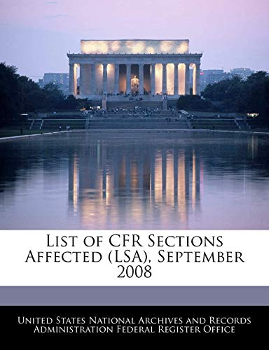 9781240759842: List of CFR Sections Affected (LSA), September 2008