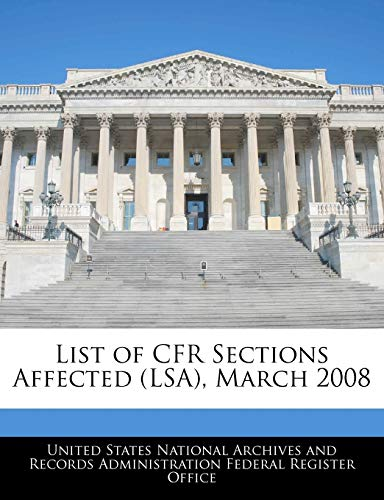 9781240759897: List of CFR Sections Affected (LSA), March 2008