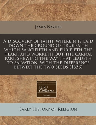 A Discovery of Faith, Wherein Is Laid: James Naylor