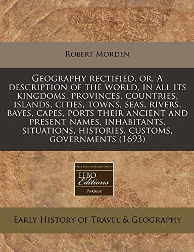 Geography rectified, or, A description of the: Robert Morden
